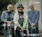 PETER KERLIN & IAN SMITH WITH JENS KOMMNICK: Triangle