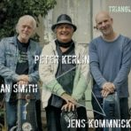 PETER KERLIN & IAN SMITH WITH JENS KOMMNICK: Triangle